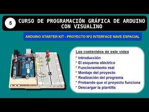 Curso Visualino 5: Arduino Starter Kit proyecto Nº2 Interface Nave Espacial