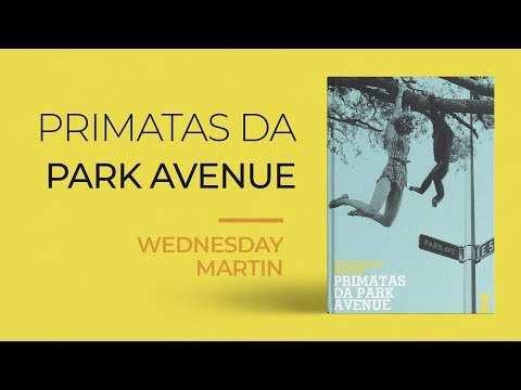 Livro | Primatas da Park Avenue - Wednesday Martin #93
