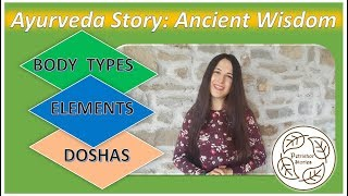 An Ayurveda Story || Humans and The Universe - Elements, Body Types || Dosha Theory