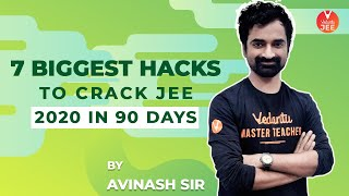 7 Biggest Hacks to Crack IIT JEE Main 2020 in 90 Days By Avinash Sir |  Preparation Tips & Strategy