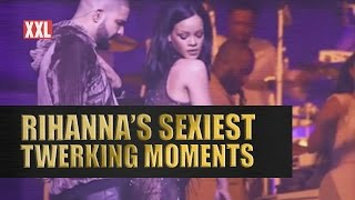 Rihanna's Sexiest Twerking Moments