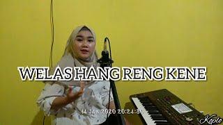 WELAS HANG RENG KENE   Koplo Tebaru (Syahiba Saufa)