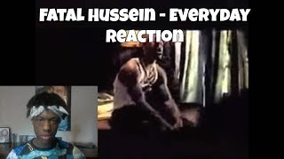 Fatal Hussein - Everyday Reaction