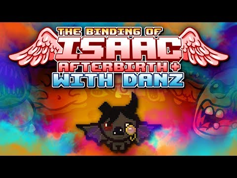 SPEED PACE The Binding of Isaac: Afterbirth + with Danz | Episode 9