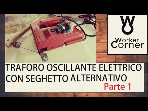 Traforo oscillante elettrico con il seghetto alternativo  - Parte 1