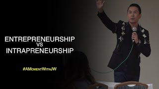A Moment With JW   Entrepreneurship vs Entrepreneurship