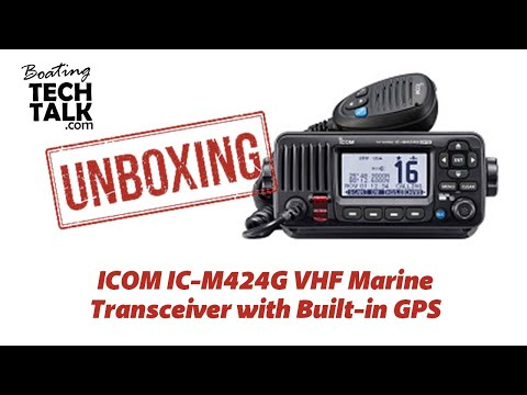 UnBoxing and Product Review - ICOM IC-M424G Marine VHF Radio with GPS