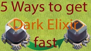 How To Get Dark Elixir Fast | Great Strategy For TH7/8/9 | 5 Simple Ways