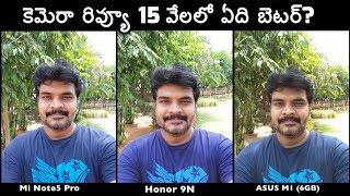 Honor 9N vs Redmi Note5 Pro vs Asus 6GB Camera Comparison Review ll in telugu ll