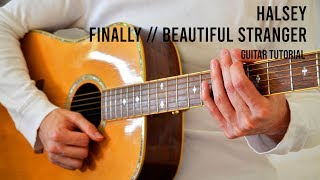 Halsey – Finally  Beautiful Stranger EASY Guitar Tutorial With Chords  Lyrics