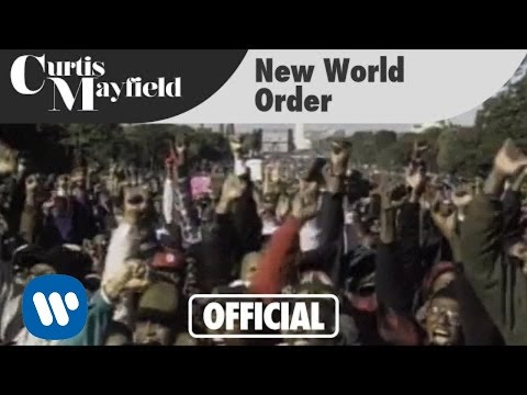Curtis Mayfield - New World Order (Official Music Video)