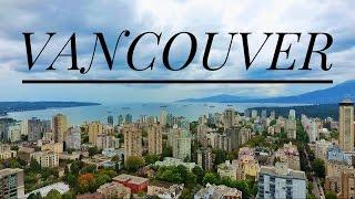 DRONE FLIGHT OVER VANCOUVER, CANADA! (DJI Phantom 4)