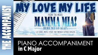 My Love, My Life   From The Movie 'Mamma Mia Here We Go Again'   Piano Accompaniment   Karaoke