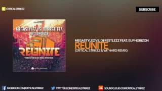 Megastylez vs. DJ Restlezz - Reunite [feat. Euphorizon] (Critical Strikez & Withard Remix)