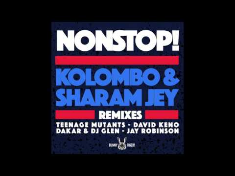 Sharam Jey & Kolombo - Nonstop! (Dakar & DJ Glen Remix) [OUT NOW]