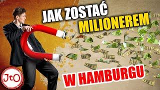 Jak zostać milionerem w Hamburgu?