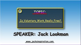 Is Voluntary Work Really Free? - Jack Lookman