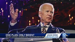 Will Joe Biden be only prominent speaker in Milwaukee during the DNC?