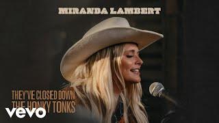 Miranda Lambert They've Closed Down The Honky Tonks