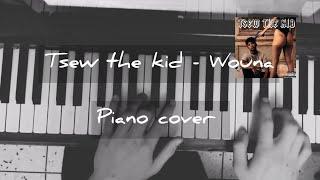 Tsew The Kid   Wouna (piano Cover)