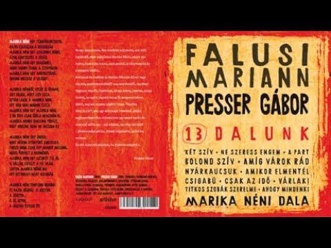 13dalunk FALUSI MARIANN PRESSER GÁBOR -- teljes CD
