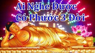 Kinh Phật Hay Nhất ( Linh Nghiệm Vô Cùng )   Nghe 5 Phút Hết Khổ Não ưu Phiền