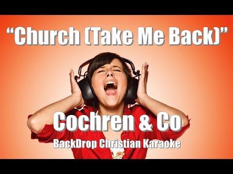 """Cochren & Co """"Church (Take Me Back)"""" BackDrop Christian Karaoke"""