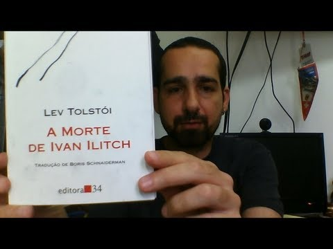 Lev Tolstói - A Morte de Ivan Ilitch (O vídeo tem SPOILERS)