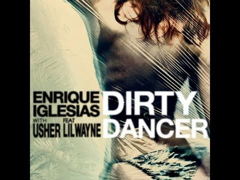 """Enrique Iglesias - New Single """"Dirty Dancer"""" with Usher (feat. Lil Wayne)"""