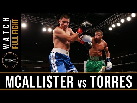 McAllister vs Torres FULL FIGHT: March 28, 2017 - PBC on FS1