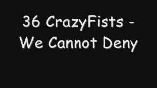 36 CrazyFists - We Cannot Deny