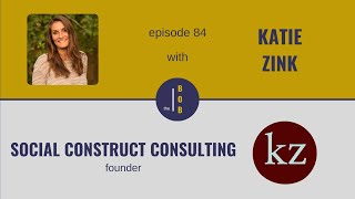 # 84.   Katie Zink, Part 1   At the intersection of employee activism and culture