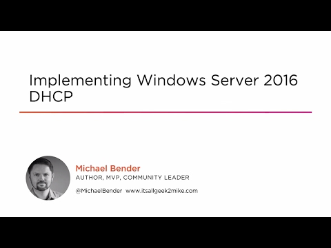 Course Preview: Implementing Windows Server 2016 DHCP ...