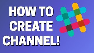 How To Create a Channel In SLack