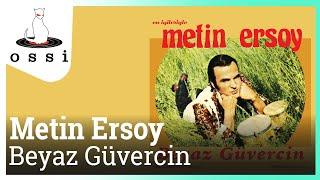 Metin Ersoy / Beyaz Güvercin (Melody D'Amour)