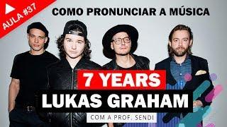 7 Years - Lukas Graham (Aula #37)