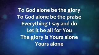 To God Alone - Aaron Shust w/ Lyrics
