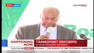 NTSA launches transport sector reforms in a bid to curb road carnage