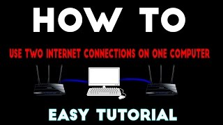 HOW TO ||Using 2 Internet Connections On One Computer || Easy tutorial