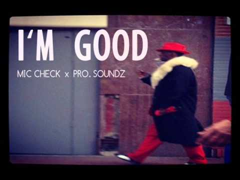 I'm Good - (The Vibe - Vol. 1) by Mic Check feat. Pro. Soundz