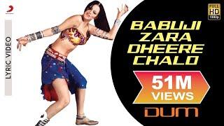 Babuji Zara Dheere Chalo Lyric Mp3 Dum Yana Gupta