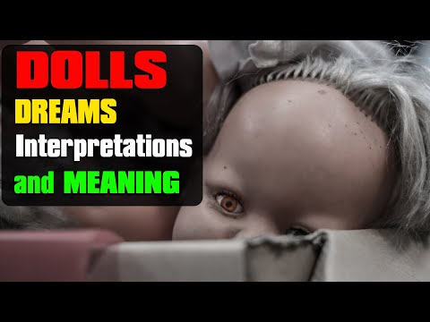 What does doll dreams mean? - Dolls in dreams - dream meaning