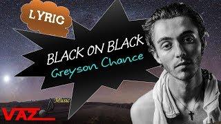 Greyson Chance - black on black (Lyrics)