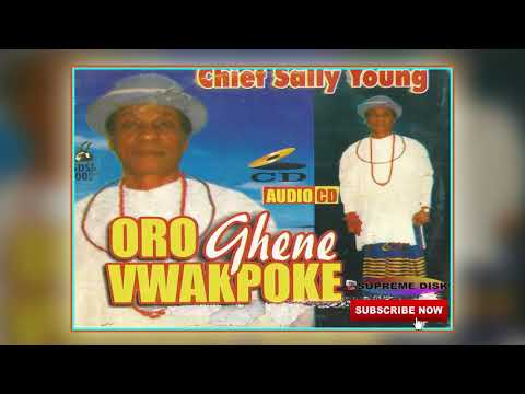 [Uhrobo Music ] ► Chief Dan Sally Young - Oroghene Vwakpoke (Full Album)