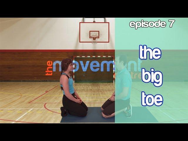 Ep 7: The Big Toe and Push Ups