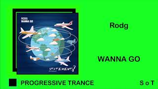 Rodg - Wanna Go (Extended Mix) [Statement!]