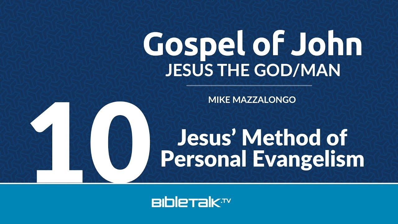 10. Jesus' Method of Personal Evangelism
