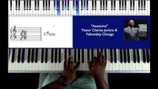 Pastor Charles Jenkins & Fellowship Chicago - Awesome  Piano Tutorial