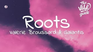 Valerie Broussard & Galantis - Roots (Lyrics)