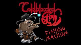 Video COLDBLOODED FISH - Fishing Machine